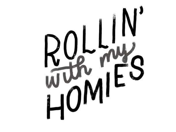"""""""Rollin' with my homies."""" #cluelessincursive"""