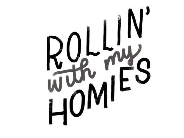 """Rollin' with my homies."" #cluelessincursive"